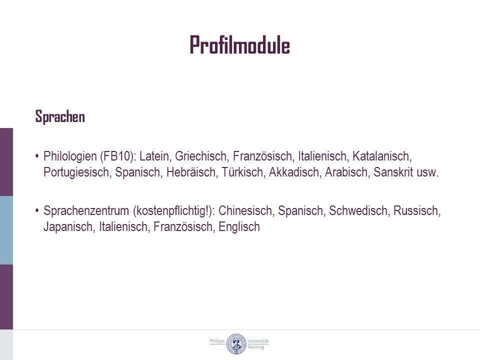 Profilmodule Sprachen Philologien (FB10): Latein, Griechisch, Französisch, Italienisch, Katalanisch, Portugiesisch, Spanisch, Hebräisch, Türkisch, Akk