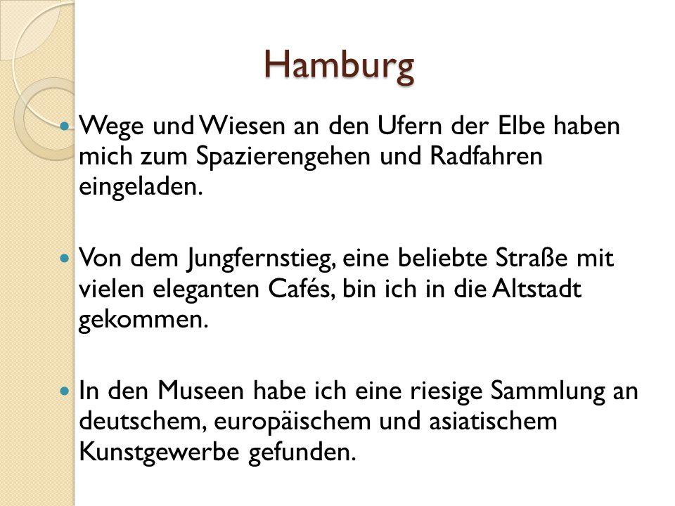 Hamburg Wege und Wiesen an den Ufern der Elbe haben mich zum Spazierengehen und Radfahren eingeladen. Von dem Jungfernstieg, eine beliebte Straße mit