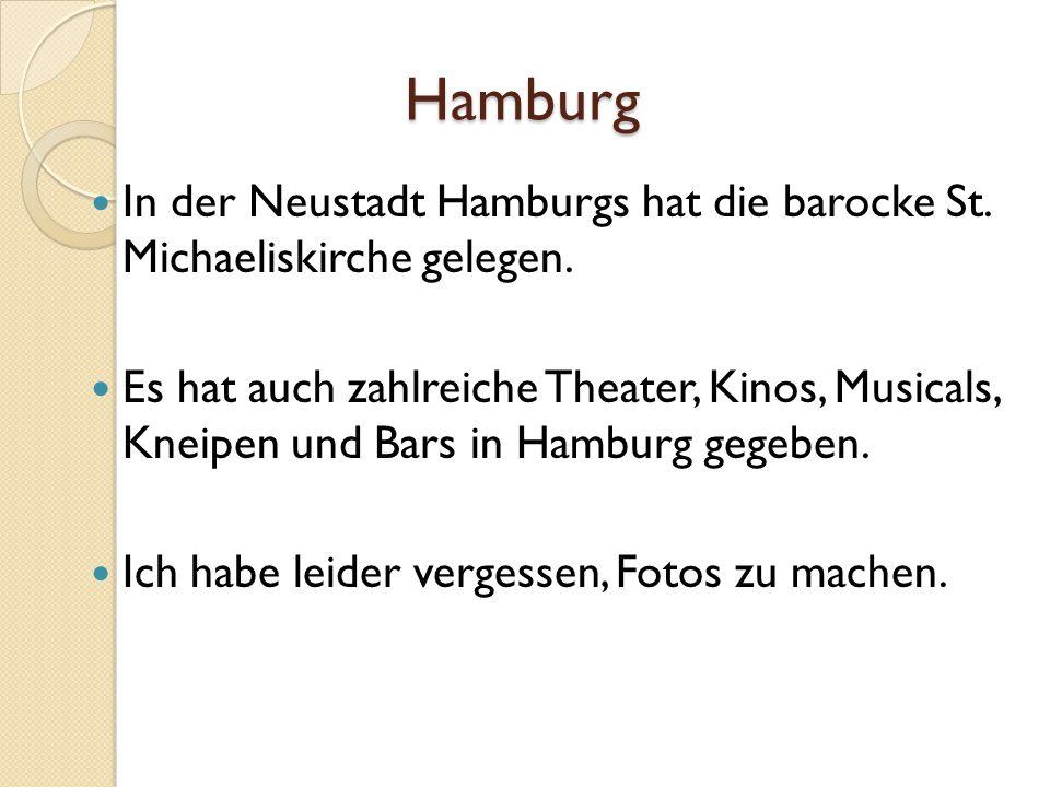 Hamburg In der Neustadt Hamburgs hat die barocke St. Michaeliskirche gelegen. Es hat auch zahlreiche Theater, Kinos, Musicals, Kneipen und Bars in Ham