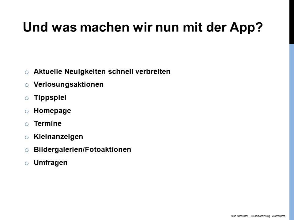 Liveberichtstattung via App/Facebook Silke Sandkötter – Redaktionsleitung Wochenpost
