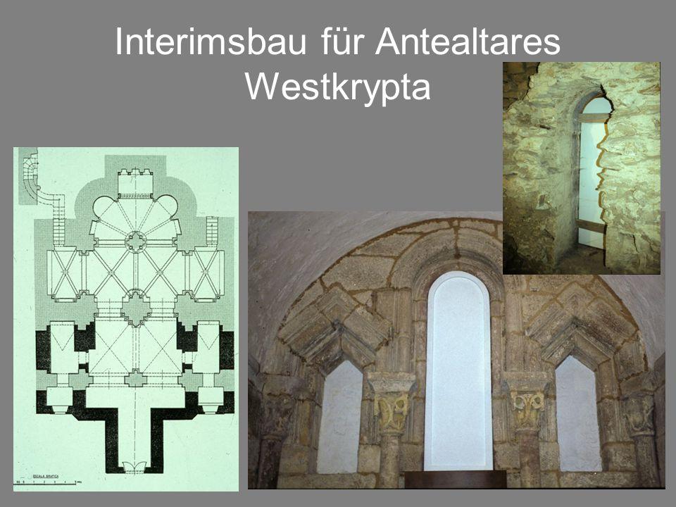 Interimsbau für Antealtares Westkrypta