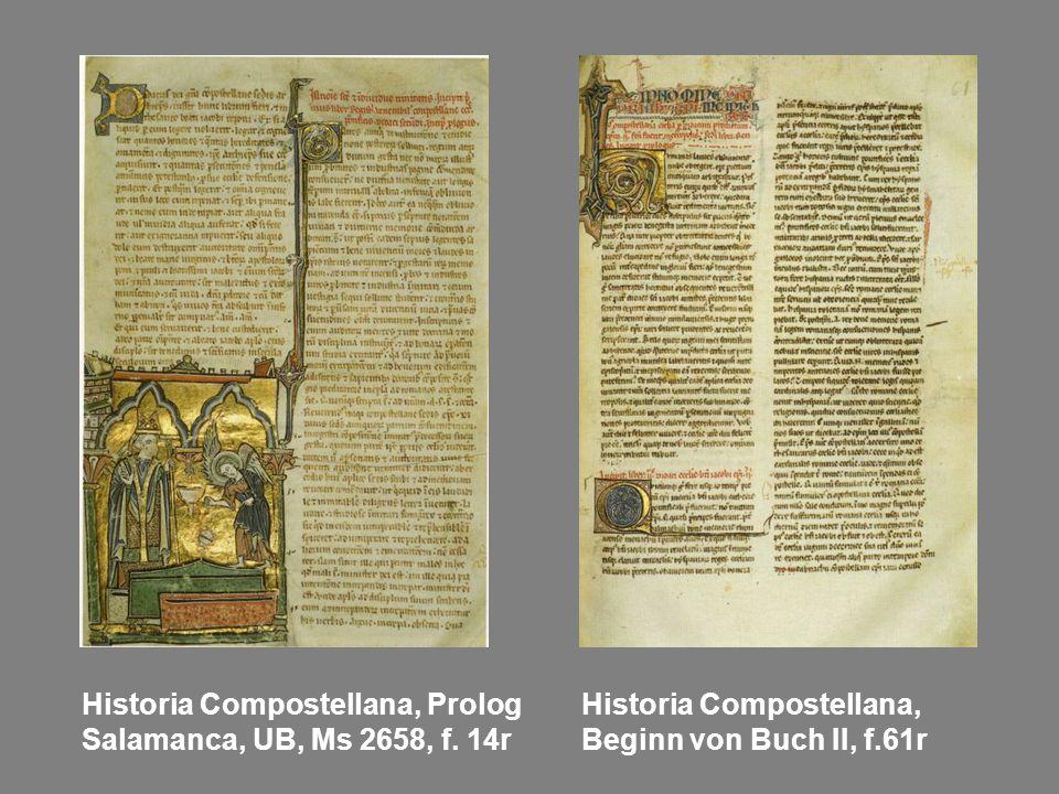 Historia Compostellana, Prolog Salamanca, UB, Ms 2658, f. 14r Historia Compostellana, Beginn von Buch II, f.61r