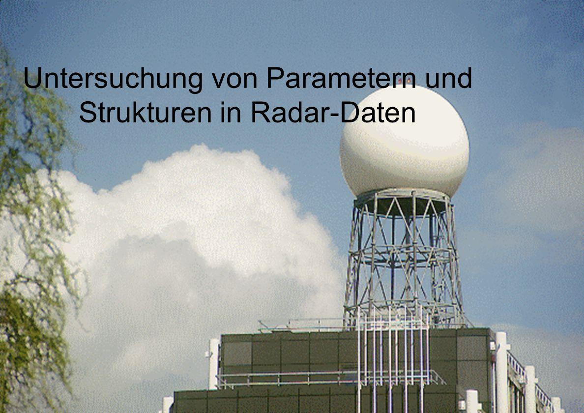 Forschungszentrum Karlsruhe in der Helmholtz-Gemeinschaft Untersuchung von Parametern und Strukturen in Radar-Daten