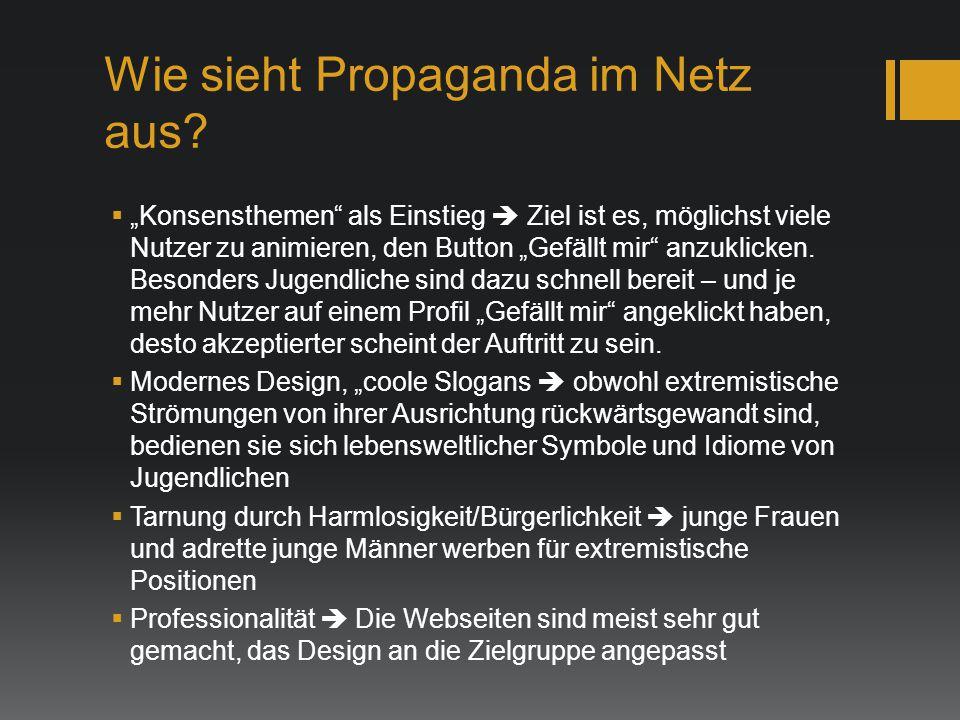 """Wie sieht Propaganda im Netz aus?  """"Konsensthemen"""" als Einstieg  Ziel ist es, möglichst viele Nutzer zu animieren, den Button """"Gefällt mir"""" anzuklic"""