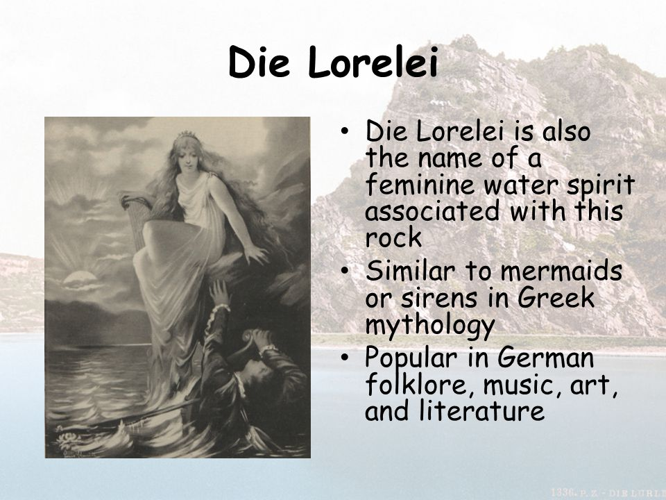 Die Lorelei Die Lorelei sits atop the cliff and distracts sailors with her beauty and song This causes the sailors to crash into the rocks Story told in a famous poem Die Lorelei – written in 1824 by Heinrich Heine