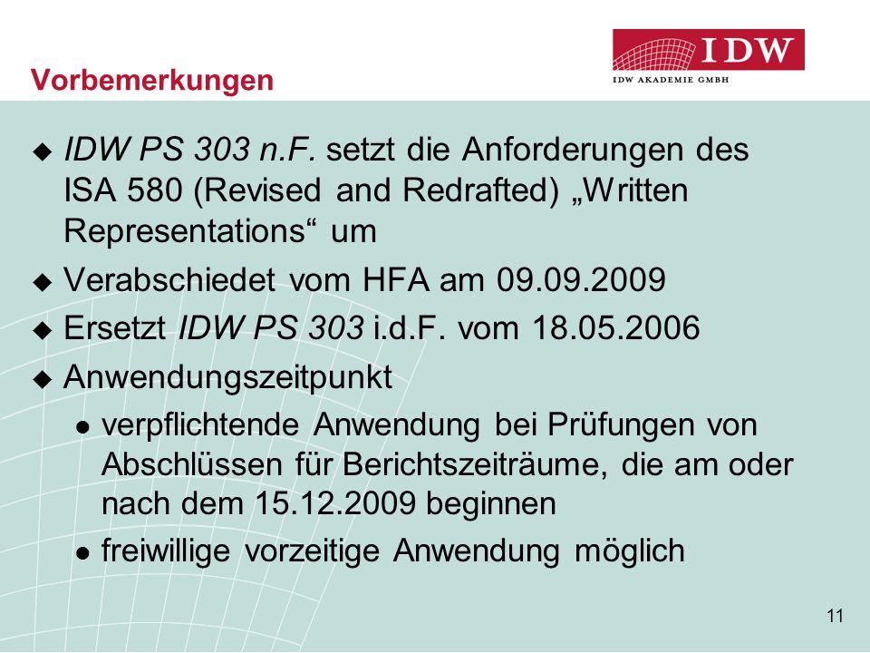 """11 Vorbemerkungen  IDW PS 303 n.F. setzt die Anforderungen des ISA 580 (Revised and Redrafted) """"Written Representations"""" um  Verabschiedet vom HFA a"""