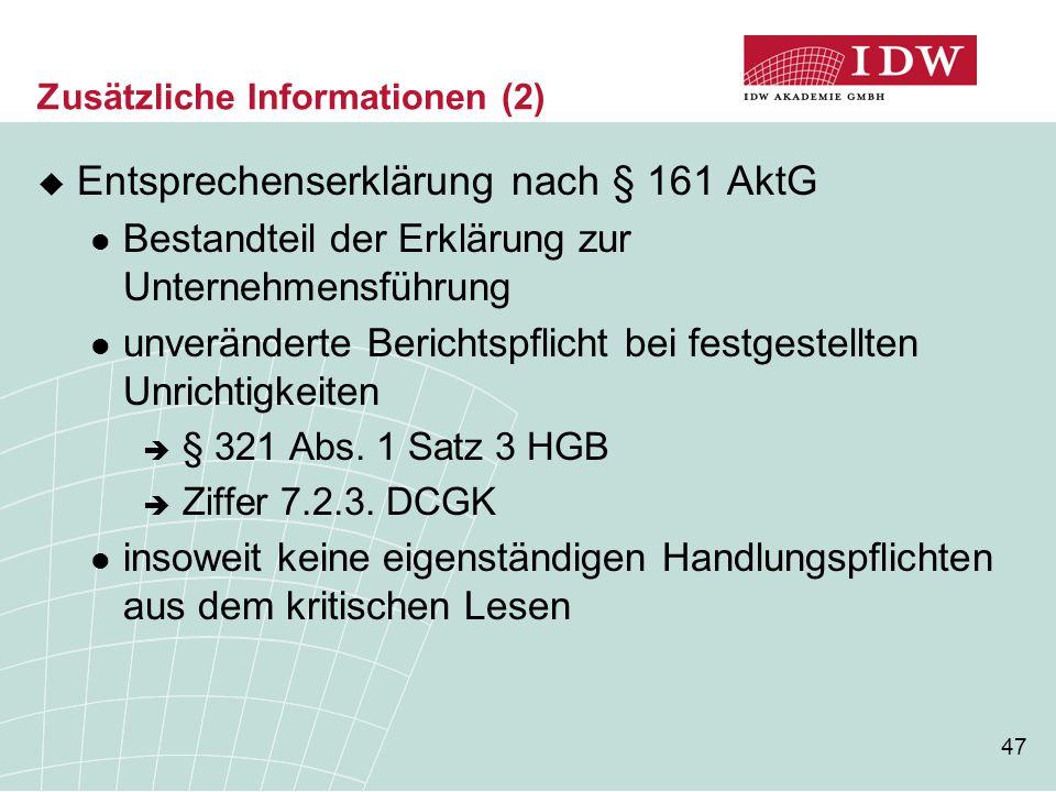 47 Zusätzliche Informationen (2)  Entsprechenserklärung nach § 161 AktG Bestandteil der Erklärung zur Unternehmensführung unveränderte Berichtspflich