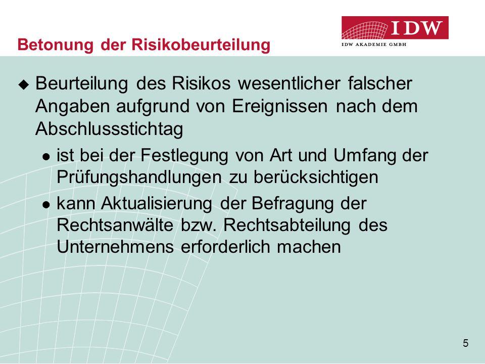 56 Prüfung des Lageberichts (1)  IDW Prüfungsstandard: Prüfung des Lageberichts (IDW PS 350)  Erklärung zur Unternehmensführung (§ 289a HGB) zusätzliche Informationen, die nicht der Prüfung unterliegen (vgl.