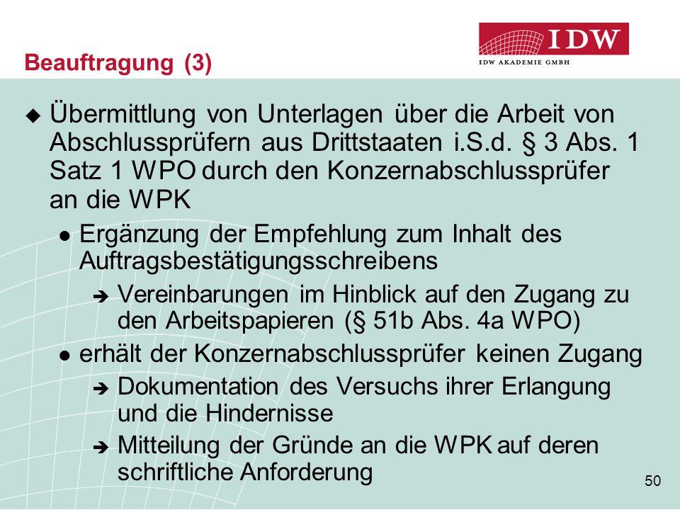 50 Beauftragung (3)  Übermittlung von Unterlagen über die Arbeit von Abschlussprüfern aus Drittstaaten i.S.d. § 3 Abs. 1 Satz 1 WPO durch den Konzern