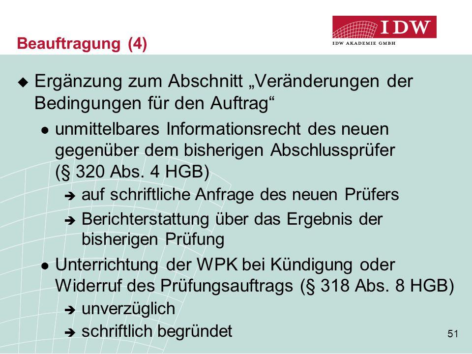 """51 Beauftragung (4)  Ergänzung zum Abschnitt """"Veränderungen der Bedingungen für den Auftrag"""" unmittelbares Informationsrecht des neuen gegenüber dem"""