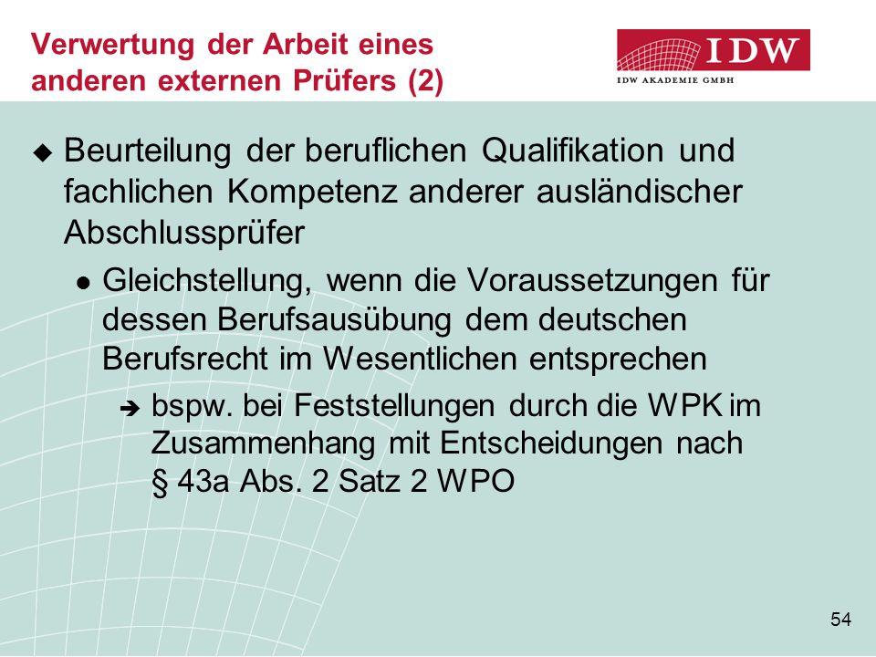 54 Verwertung der Arbeit eines anderen externen Prüfers (2)  Beurteilung der beruflichen Qualifikation und fachlichen Kompetenz anderer ausländischer