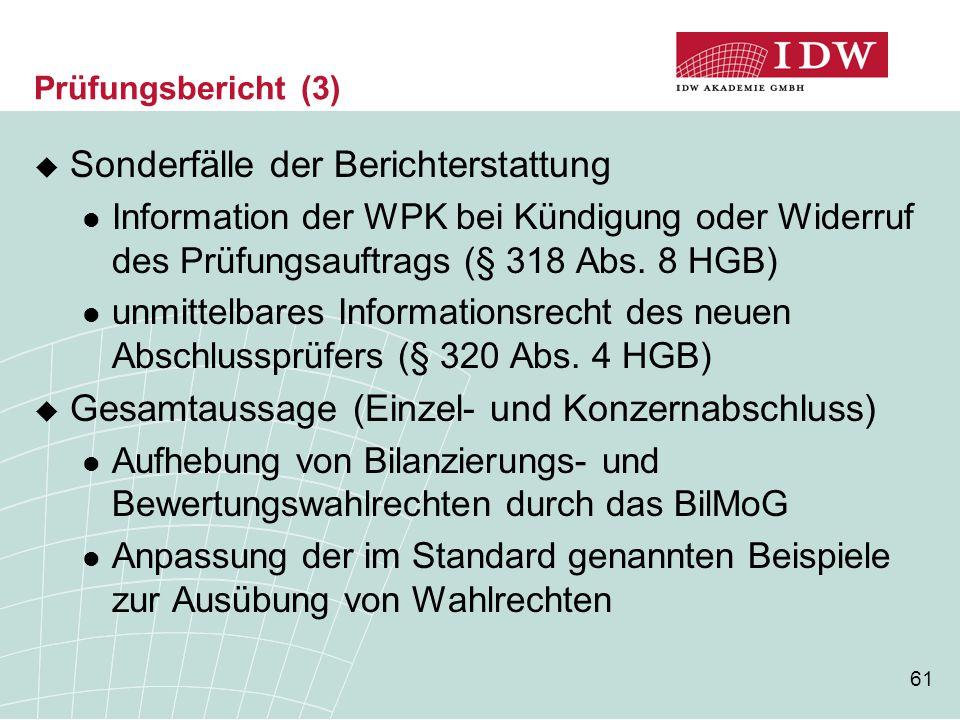 61 Prüfungsbericht (3)  Sonderfälle der Berichterstattung Information der WPK bei Kündigung oder Widerruf des Prüfungsauftrags (§ 318 Abs. 8 HGB) unm