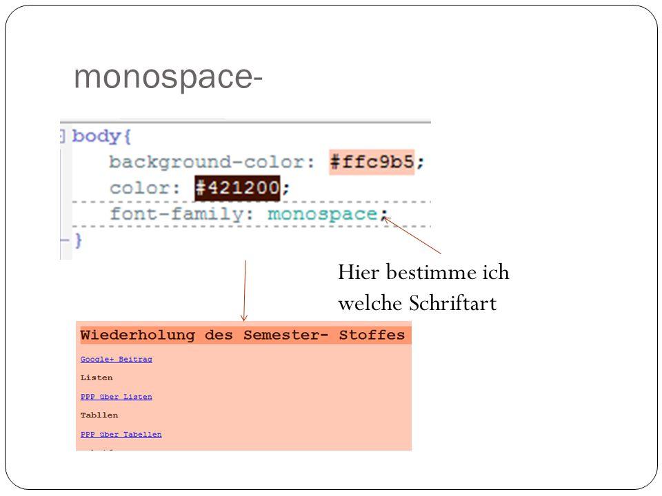 monospace- Hier bestimme ich welche Schriftart