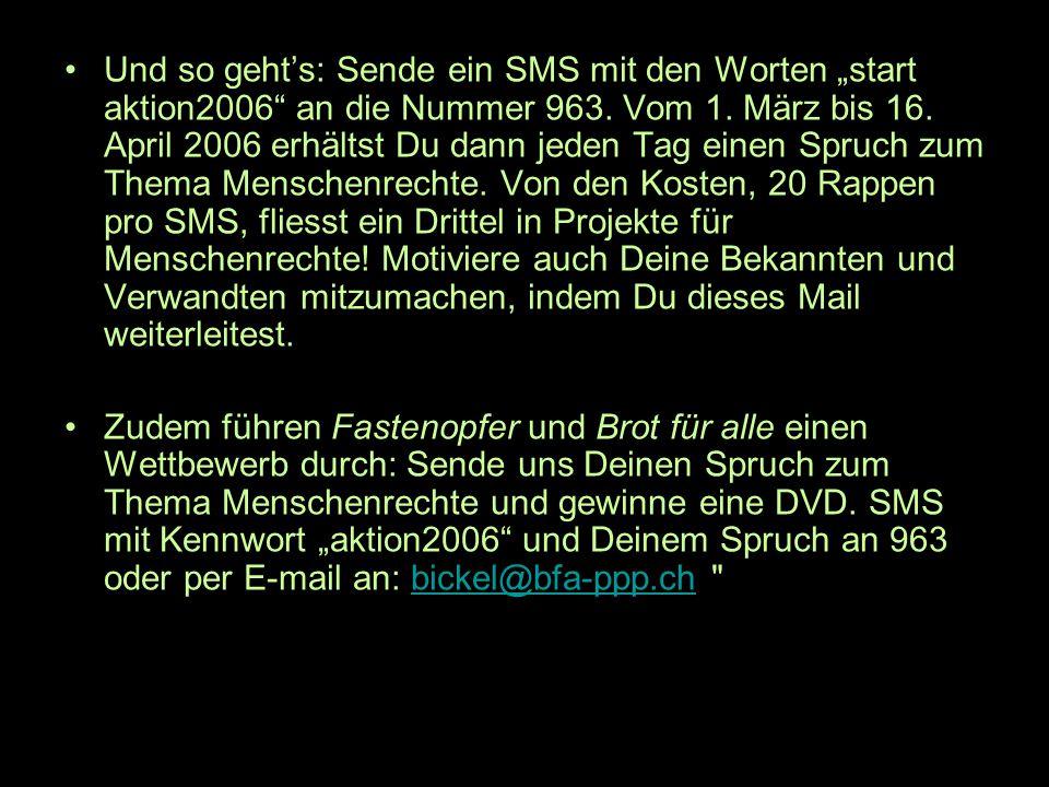 Weitere Informationen unter: www.aktion2006.ch/aktionen