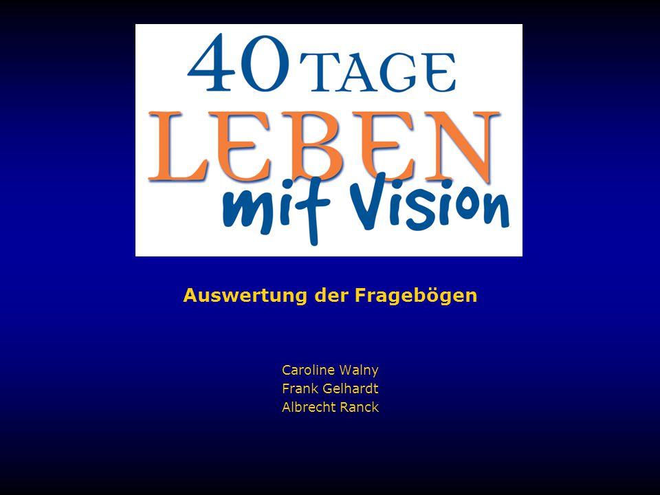 40 Tage Leben mit Vision: Ziele Zielgruppe: - Gemeinde, Besucher, persönliche Kontakte Ziele: 1.