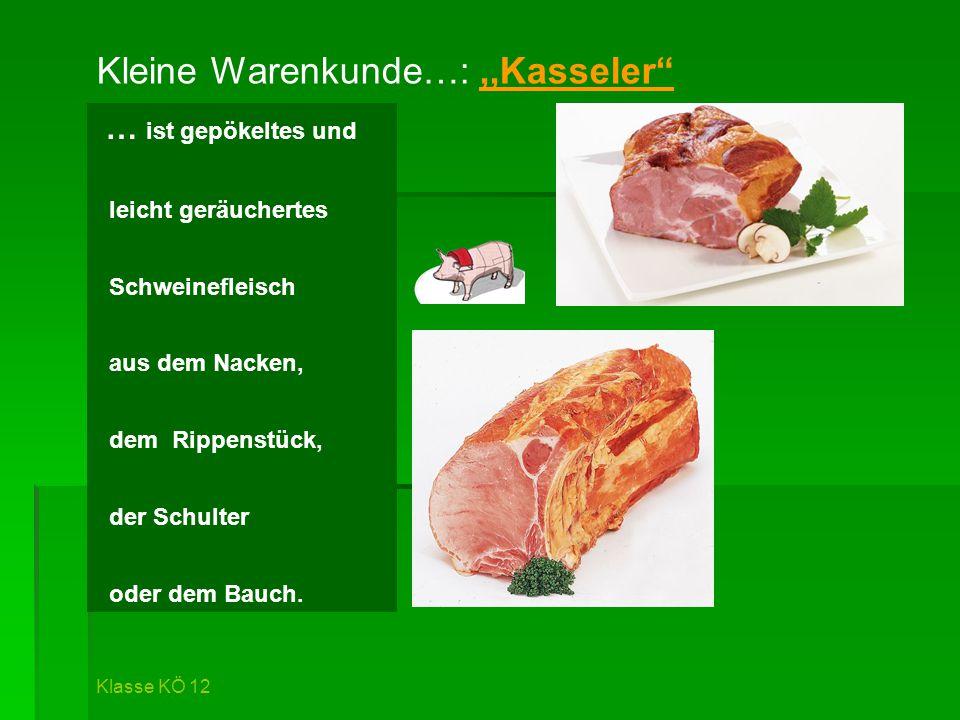 """Kleine Warenkunde…:,,Kasseler"""" … ist gepökeltes und leicht geräuchertes Schweinefleisch aus dem Nacken, dem Rippenstück, der Schulter oder dem Bauch."""