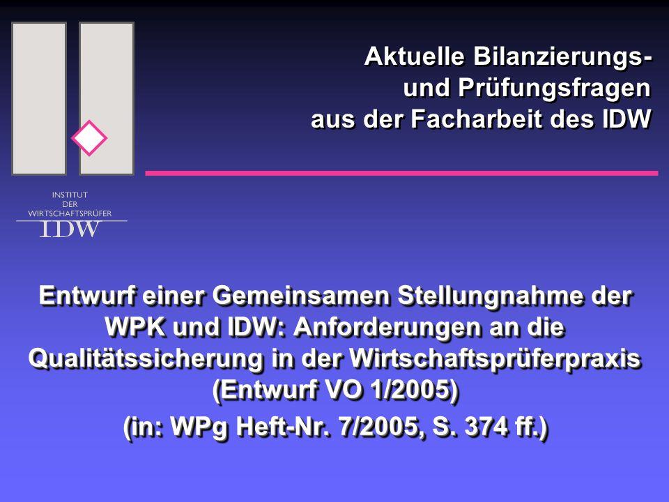 Aktuelle Bilanzierungs- und Prüfungsfragen aus der Facharbeit des IDW Entwurf einer Gemeinsamen Stellungnahme der WPK und IDW: Anforderungen an die Qu