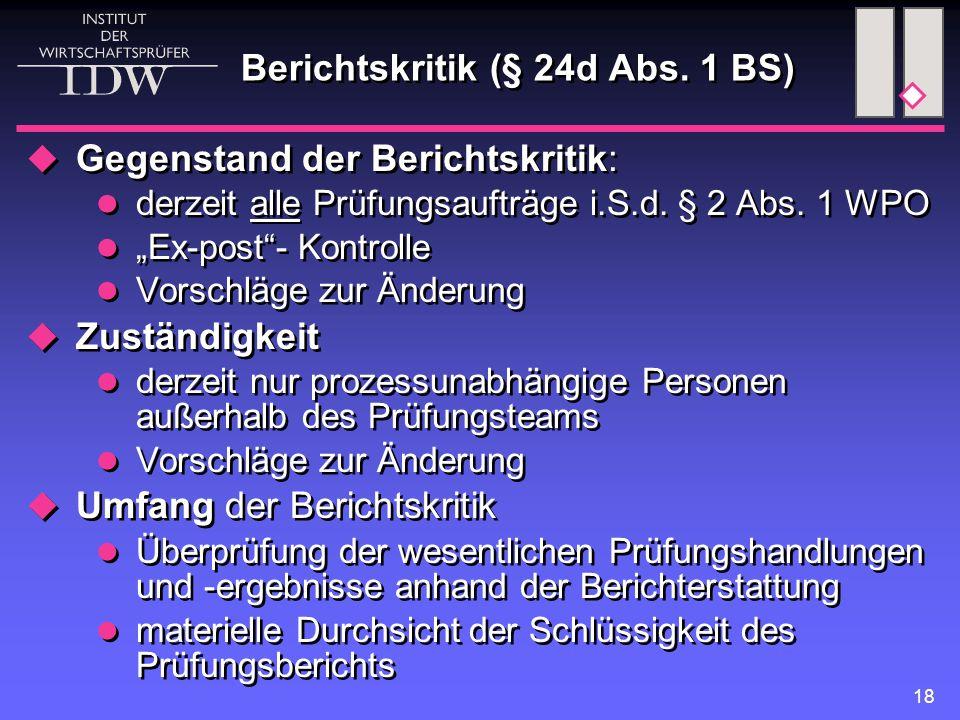 """18 Berichtskritik (§ 24d Abs. 1 BS)  Gegenstand der Berichtskritik: derzeit alle Prüfungsaufträge i.S.d. § 2 Abs. 1 WPO """"Ex-post""""- Kontrolle Vorschlä"""