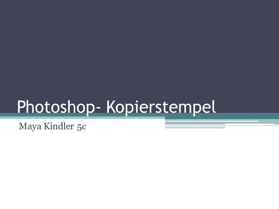 Photoshop- Kopierstempel Maya Kindler 5c
