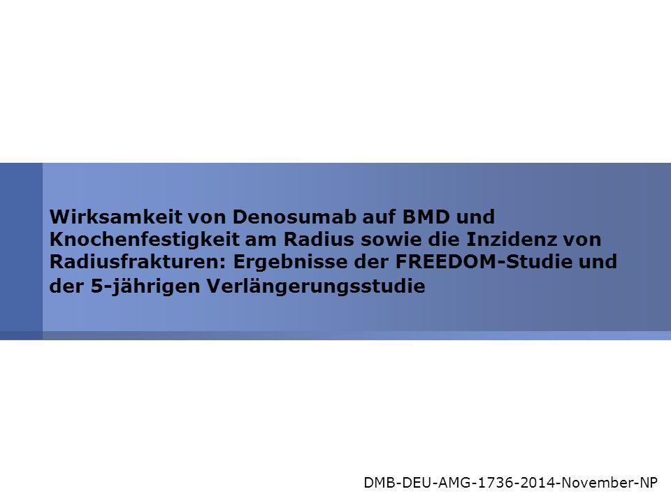 Wirksamkeit von Denosumab auf BMD und Knochenfestigkeit am Radius sowie die Inzidenz von Radiusfrakturen: Ergebnisse der FREEDOM-Studie und der 5-jähr