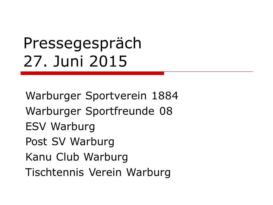Pressegespräch 27. Juni 2015 Warburger Sportverein 1884 Warburger Sportfreunde 08 ESV Warburg Post SV Warburg Kanu Club Warburg Tischtennis Verein War