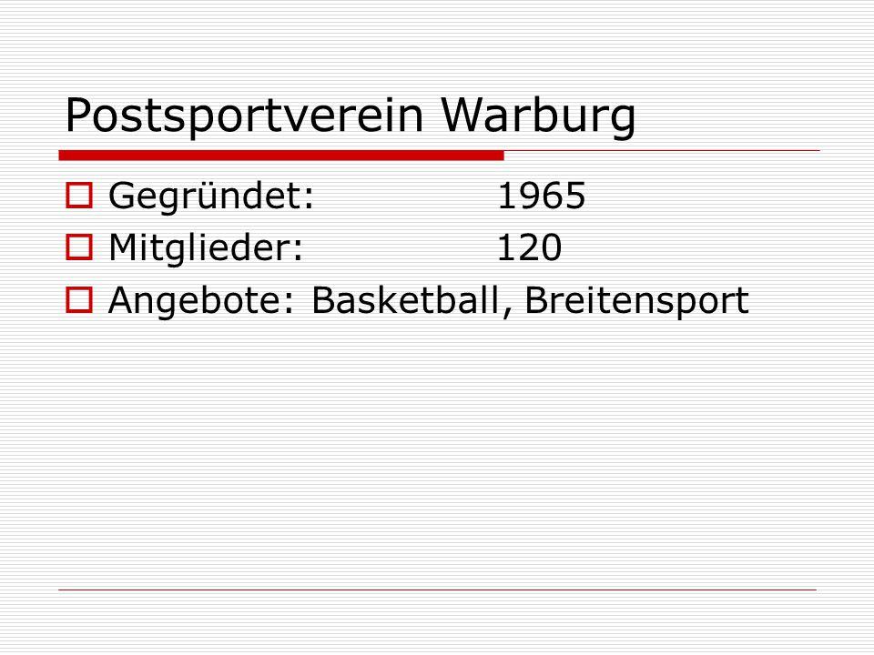 Postsportverein Warburg  Gegründet: 1965  Mitglieder: 120  Angebote: Basketball, Breitensport