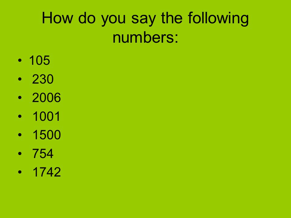 How do you say the following numbers: 105 230 2006 1001 1500 754 1742