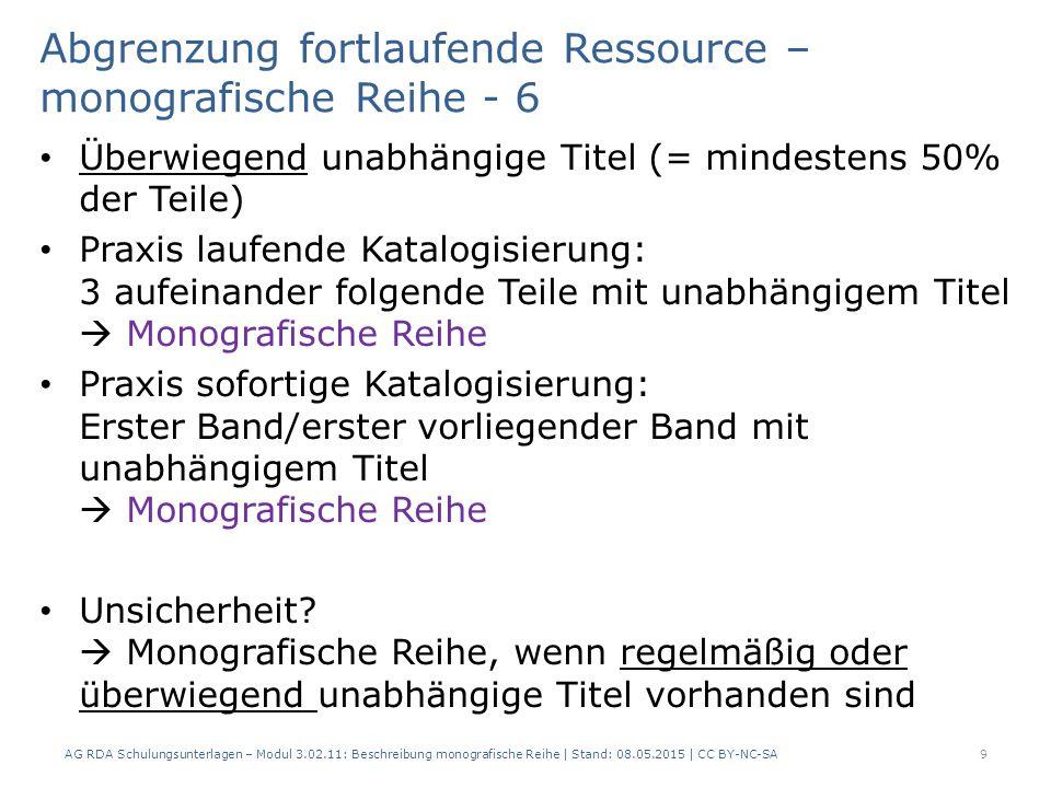 Abgrenzung fortlaufende Ressource – monografische Reihe - 7 Liegen Zeitschriftenkriterien vor.