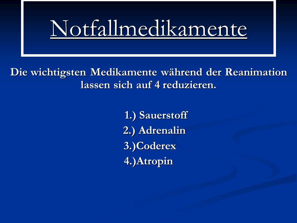 Notfallmedikamente Die wichtigsten Medikamente während der Reanimation lassen sich auf 4 reduzieren.