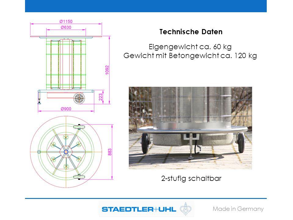 Eigengewicht ca. 60 kg Gewicht mit Betongewicht ca. 120 kg 2-stufig schaltbar Made in Germany Technische Daten