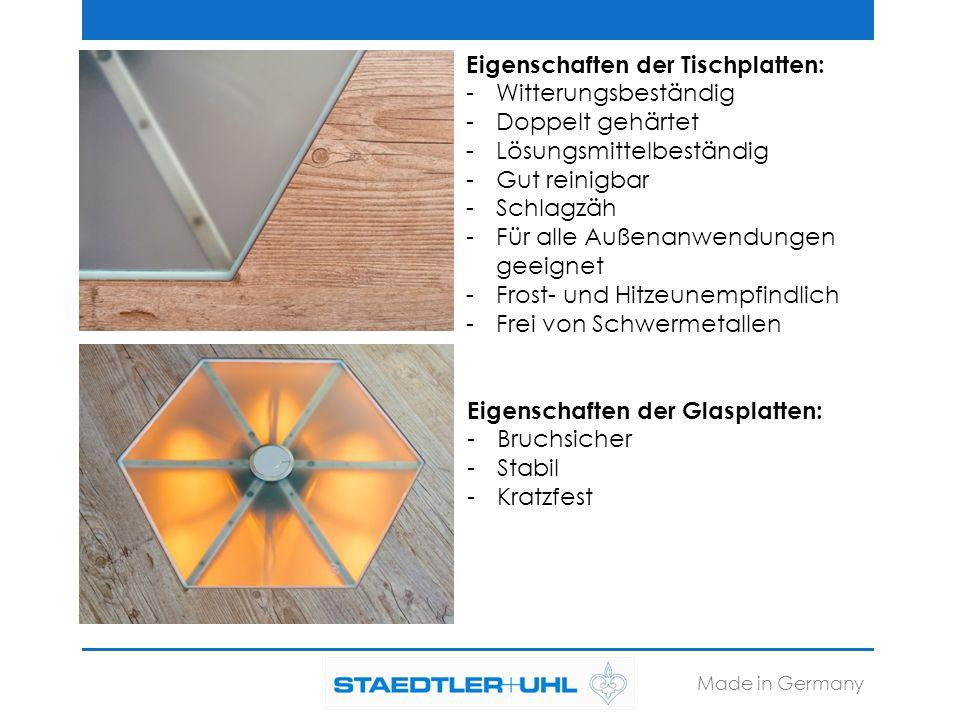 Made in Germany Eigenschaften der Tischplatten: -Witterungsbeständig -Doppelt gehärtet -Lösungsmittelbeständig -Gut reinigbar -Schlagzäh -Für alle Auß