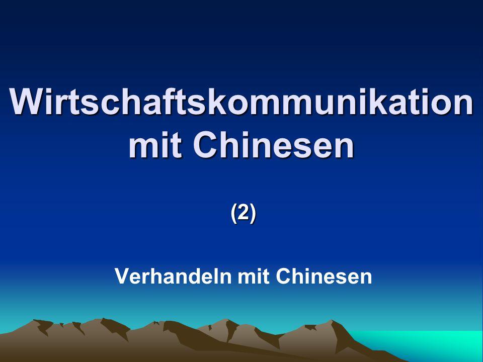 Wirtschaftskommunikation mit Chinesen (2) Verhandeln mit Chinesen
