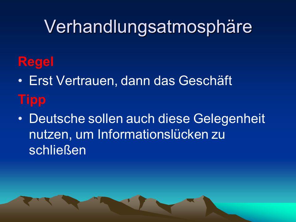 Verhandlungsatmosphäre Regel Erst Vertrauen, dann das Geschäft Tipp Deutsche sollen auch diese Gelegenheit nutzen, um Informationslücken zu schließen
