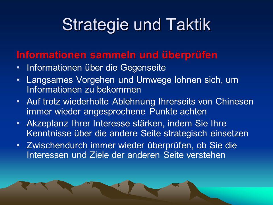 Strategie und Taktik Informationen sammeln und überprüfen Informationen über die Gegenseite Langsames Vorgehen und Umwege lohnen sich, um Informatione