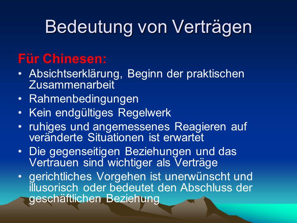 Bedeutung von Verträgen Für Chinesen: Absichtserklärung, Beginn der praktischen Zusammenarbeit Rahmenbedingungen Kein endgültiges Regelwerk ruhiges un