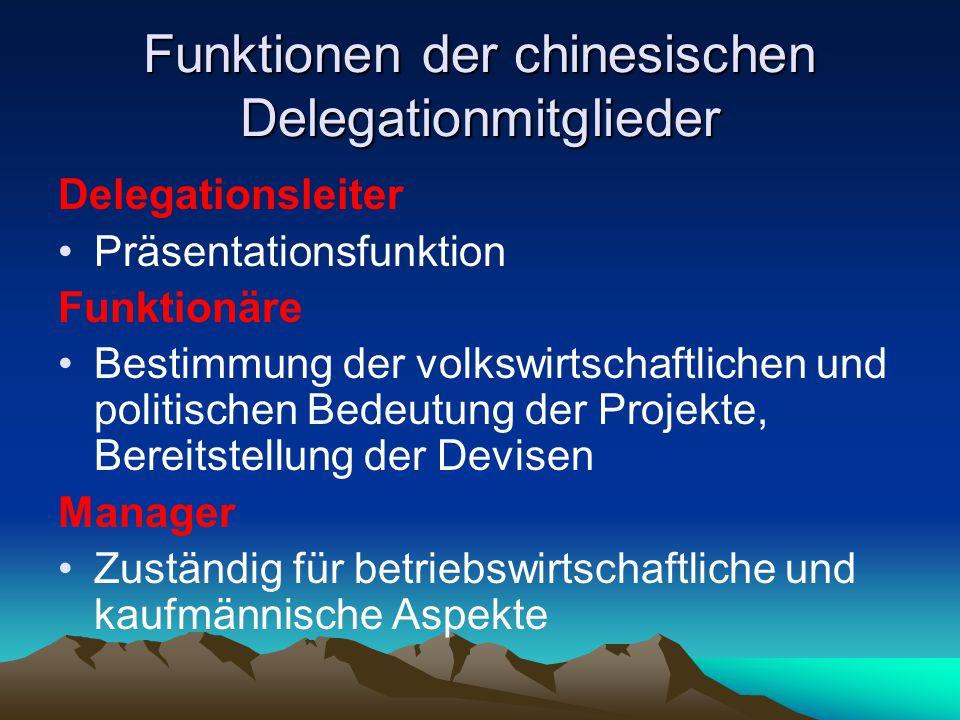 Funktionen der chinesischen Delegationmitglieder Delegationsleiter Präsentationsfunktion Funktionäre Bestimmung der volkswirtschaftlichen und politisc