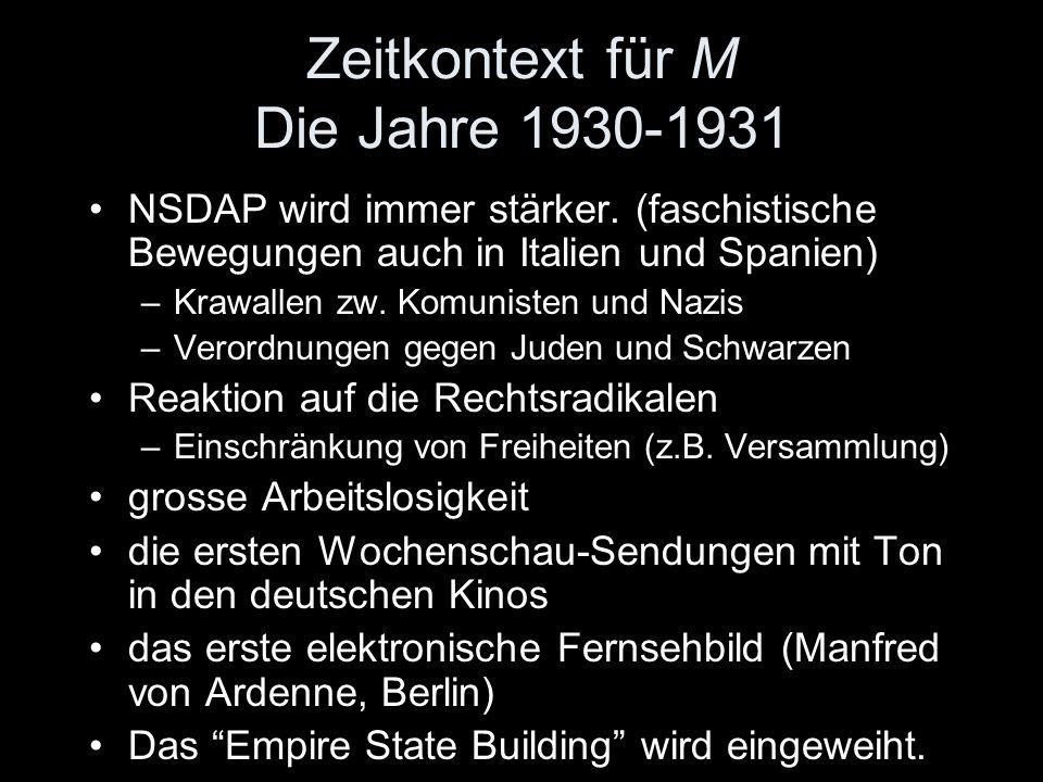 Zeitkontext für M Die Jahre 1930-1931 NSDAP wird immer stärker.