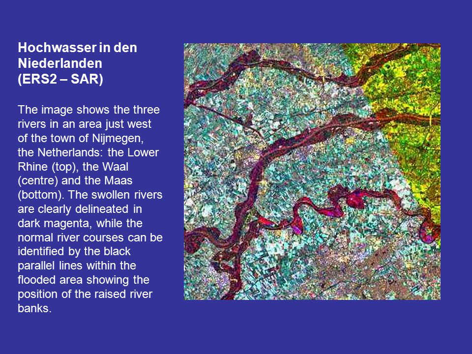 Hochwasser in den Niederlanden (ERS2 – SAR) The image shows the three rivers in an area just west of the town of Nijmegen, the Netherlands: the Lower