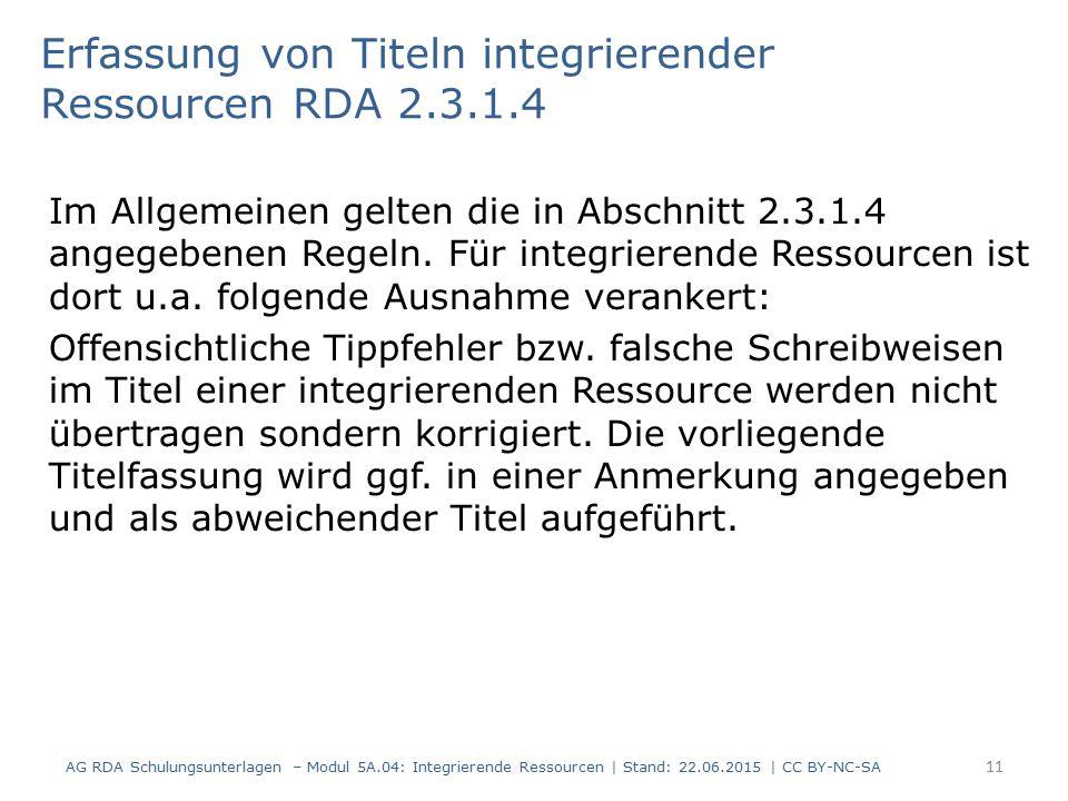 Erfassung von Titeln integrierender Ressourcen RDA 2.3.1.4 Im Allgemeinen gelten die in Abschnitt 2.3.1.4 angegebenen Regeln.