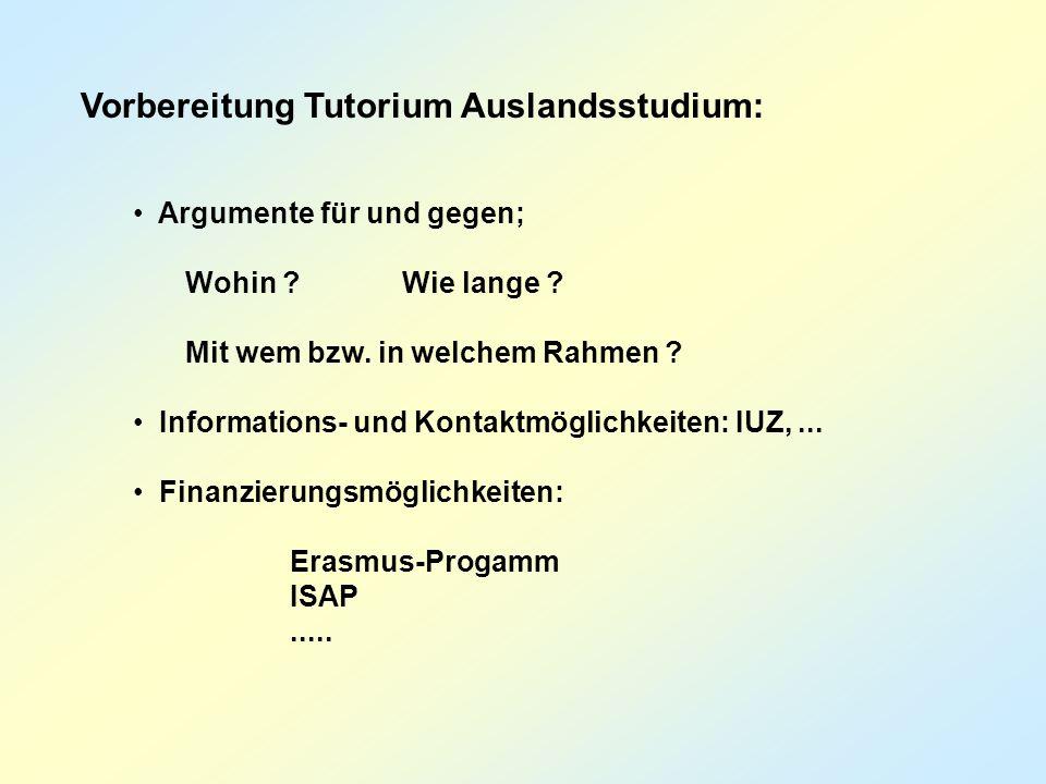 Vorbereitung Tutorium Auslandsstudium: Argumente für und gegen; Wohin .