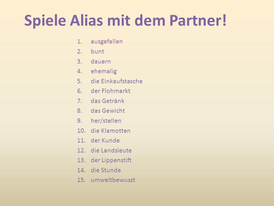 Spiele Alias mit dem Partner.