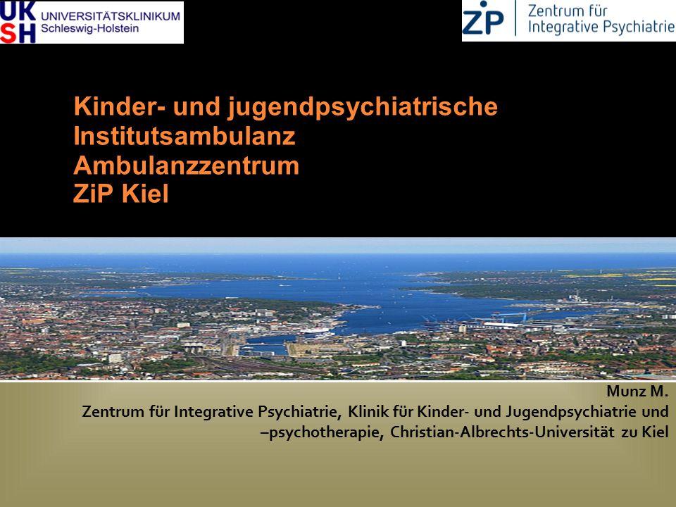 DGKJP Kongress 2013, Rostock Kinder- und jugendpsychiatrische Institutsambulanz Ambulanzzentrum ZiP Kiel Munz M. Zentrum für Integrative Psychiatrie,