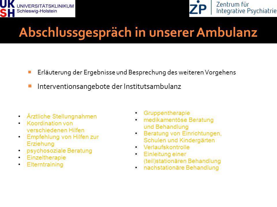 DGKJP Kongress 2013, Rostock Abschlussgespräch in unserer Ambulanz  Erläuterung der Ergebnisse und Besprechung des weiteren Vorgehens  Interventions