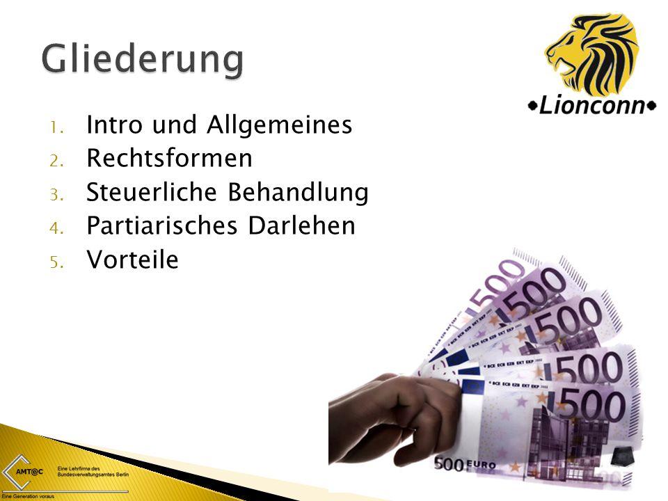 1. Intro und Allgemeines 2. Rechtsformen 3. Steuerliche Behandlung 4.