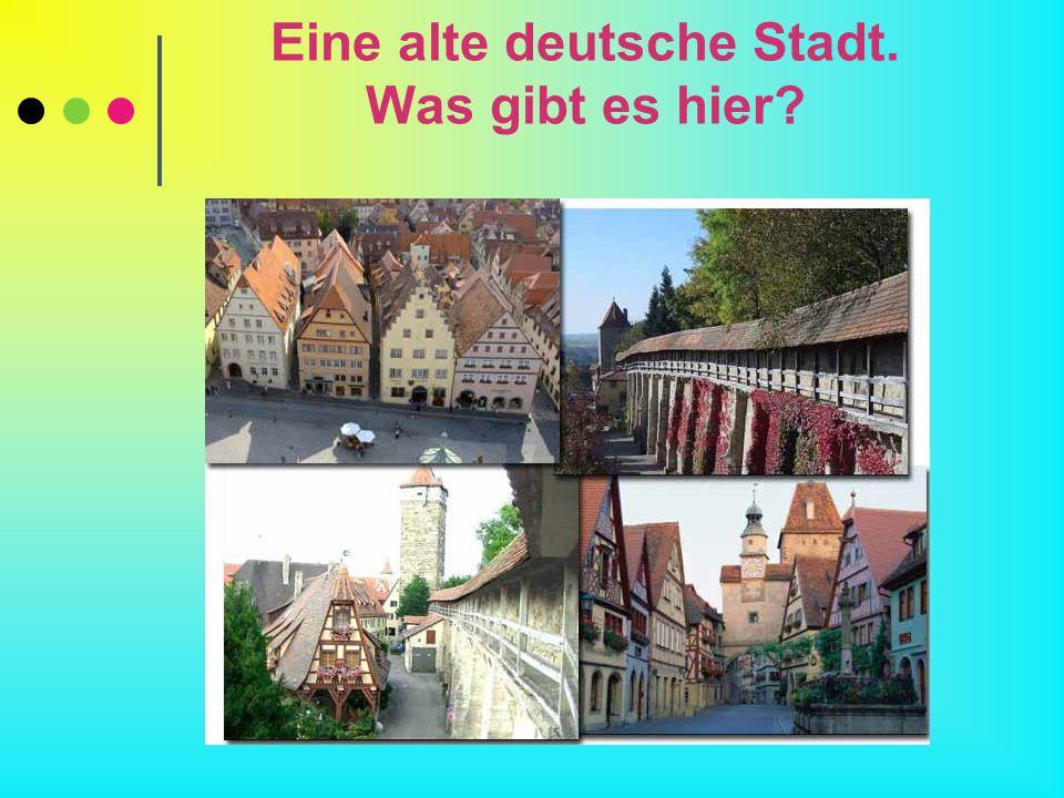 Eine alte deutsche Stadt. Was gibt es hier