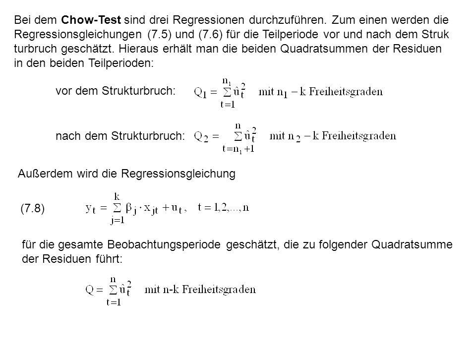 Bei dem Chow-Test sind drei Regressionen durchzuführen. Zum einen werden die Regressionsgleichungen (7.5) und (7.6) für die Teilperiode vor und nach d