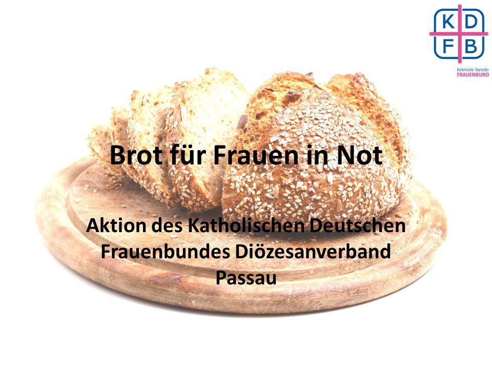 Brot für Frauen in Not Aktion des Katholischen Deutschen Frauenbundes Diözesanverband Passau