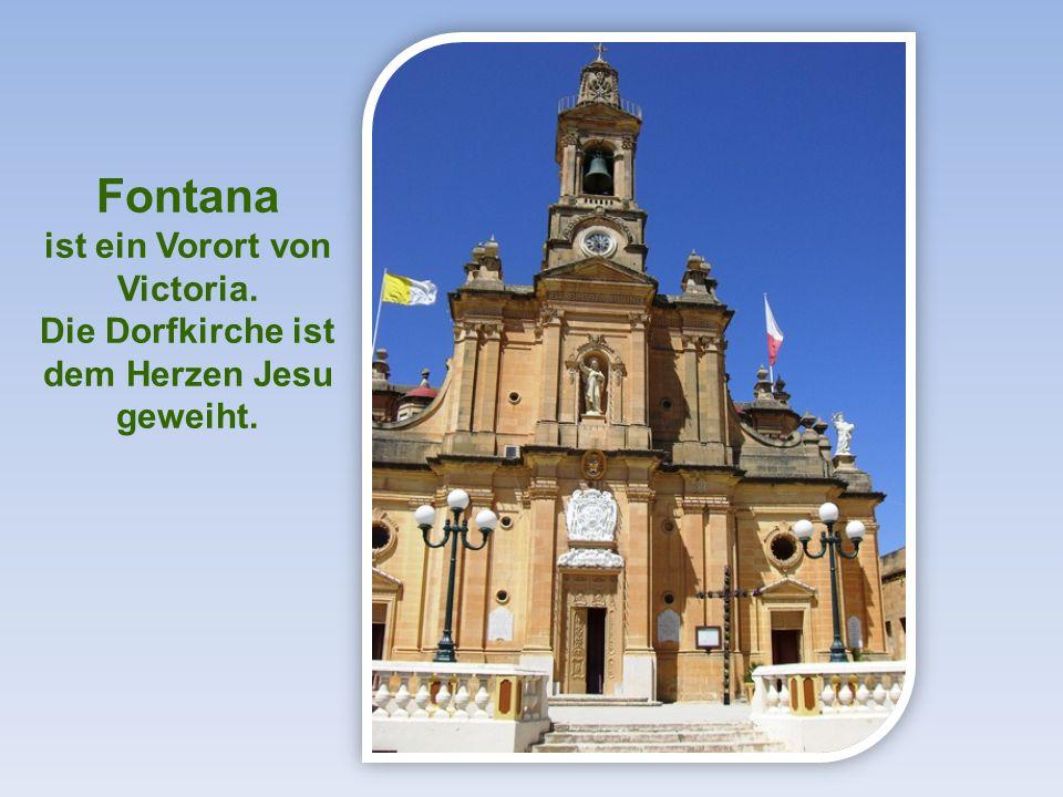 Fontana ist ein Vorort von Victoria. Die Dorfkirche ist dem Herzen Jesu geweiht.