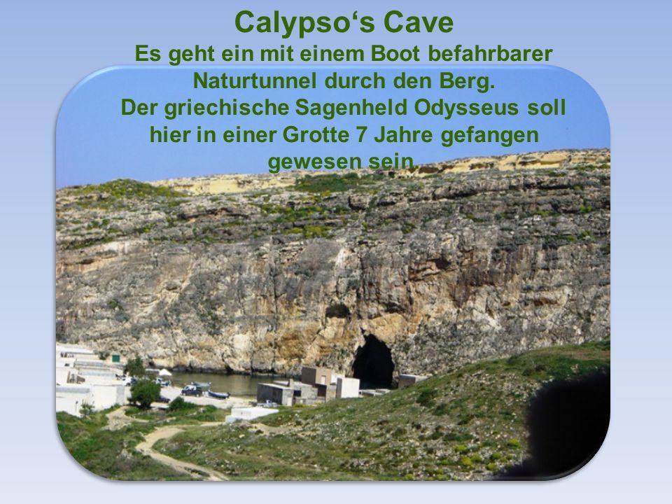 Calypso's Cave Es geht ein mit einem Boot befahrbarer Naturtunnel durch den Berg.