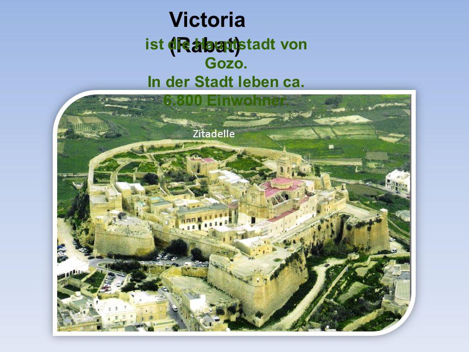 Victoria (Rabat) ist die Hauptstadt von Gozo. In der Stadt leben ca. 6.800 Einwohner. Zitadelle